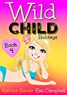 WILD CHILD - Book 4 - Holidays
