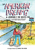 The American Dream?: A Journey on Route 66 Discovering Dinosaur Statues, Muffler Men, and the Perfect Breakfast Burrito: A Graphic Memoir