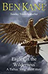 Eagles in the Wilderness SHORT story (Eagles of Rome series): A Tullus 'long' short story