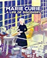 Marie Curie: A Life of Discovery