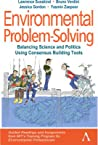 """Environmental Problem-Solving: Balancing Science and Politics Using Consensus Building Tools: Guided Readings and Assignments from Mit's Training Program for Environmental Professionals"""""""