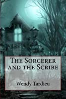 The Sorcerer and the Scribe