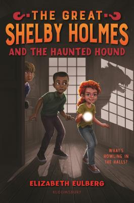 The Great Shelby Holmes and the Haunted Hound (The Great Shelby Holmes, #4)