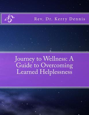 Journey to Wellness: A Guide to Overcoming Learned Helplessness