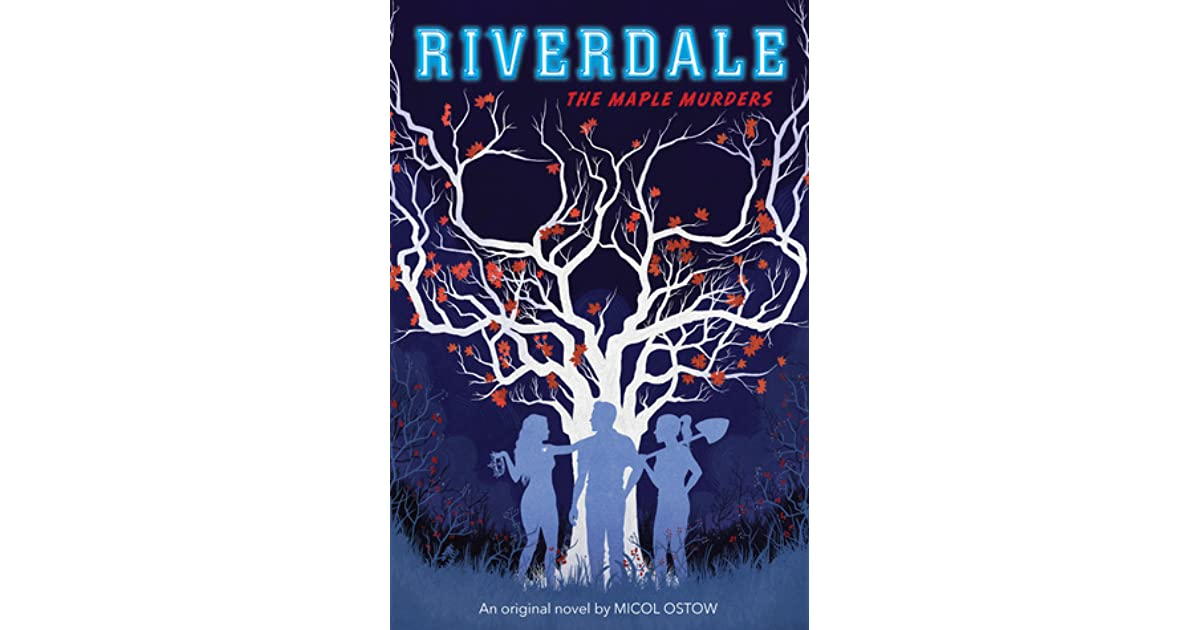 The Maple Murders Riverdale 3 By Micol Ostow