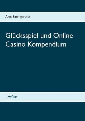 Glücksspiel und Online Casino Kompendium