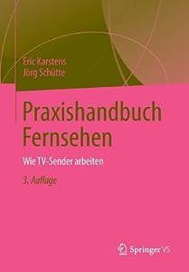 Praxishandbuch Fernsehen: Wie TV-Sender Arbeiten