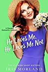 He Loves Me, He Loves Me Not (The Flower Shop Sisters #2) audiobook review