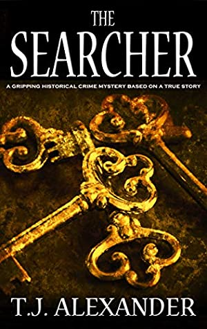 THE SEARCHER a gripping historical crime mystery based on a true story