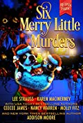 Six Merry Little Murders: Christmas Cozy Mystery Novellas
