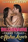 Her Billionaire Friend Turned Alpha Lover