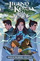 The Legend of Korra: Ruins of the Empire, Part Three (The Legend of Korra: Ruins of the Empire #3)