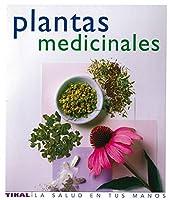 Plantas Medicinales: Fitoterapia Práctica Para el Bienestar Integral
