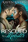 Rescued by a Mobster ( Russian Mobster #4 )