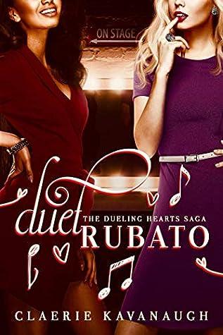 Duet Rubato (The Dueling Hearts Saga, #1)
