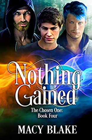 Nothing Gained (The Chosen One #4)