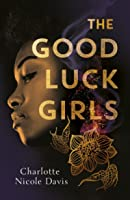 The Good Luck Girls (The Good Luck Girls #1)