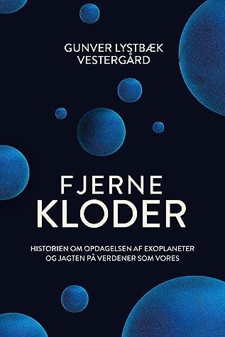Fjerne kloder: Historien om opdagelsen af exoplaneter og jagten på verdener som vores