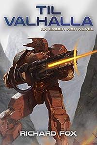Til Valhalla: An Ember War Novel