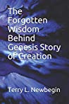 The Forgotten Wisdom Behind Genesis Story of Creation