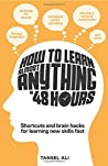 How to Learn Almost Anything 48 Hours