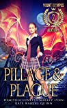 Pillage & Plague (Mount Olympus Academy, #2)