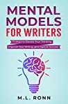 Mental Models for Writers: 73 Ways to Elevate Your Thinking, Improve Your Writing, and Capture Success (Author Level Up Book 4)