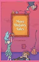 More Unfairy Tales: 5 more fairy tales retold (Carthick's Unfairy Tales)