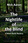 The Nightlife of the Blind (A Blind Sleuth Mystery #5)