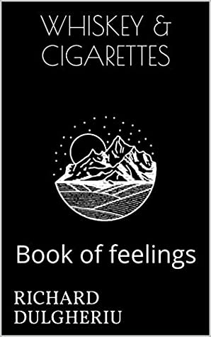 WHISKEY & CIGARETTES: Book of feelings