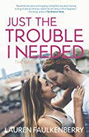 Just the Trouble I Needed: A Novella (The Bayou Sabine Series #4)