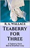 Teaberry for Three (A Teaberry Farm Bed & Breakfast Cozy Book 23)