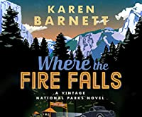 Where the Fire Falls: A Vintage National Parks Novel (Shadows of the Wilderness)