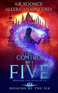 Control of Five (Origins of the Six, #2)