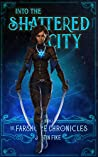 Into The Shattered City: The Farshore Chronicles, Book 2