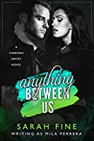 Anything Between Us (Starving Artists, # 3)