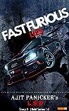 Fast Furious Lies by Ajit Panicker