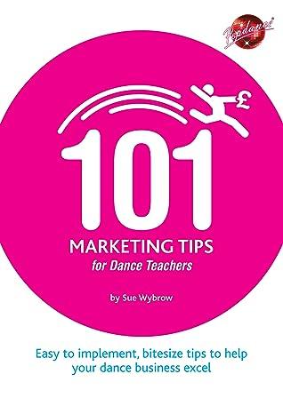 101 Marketing Tips for Dance Teachers