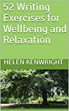 52 Writing Exercises for Wellbeing and Relaxation