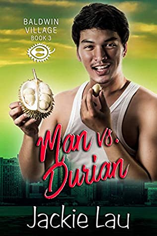 Man vs. Durian (Baldwin Village, #3)