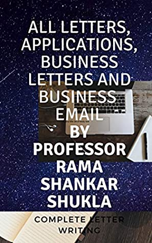 All Letters, Applications, Business Letters and Business Email: Complete Letter Writing (English Composition Book 1)
