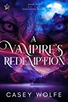 A Vampire's Redemption (The Inquisition Trilogy, #2)