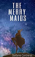 The Merry Maids: Book One
