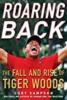 Roaring Back: The Fall and Rise of Tiger Woods