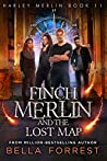 Finch Merlin and the Lost Map (Harley Merlin, #11)