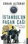 İstanbul'un Pagan Çağı: Bizans Öncesi İstanbul