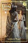 Loving you Twice (Jasmine Villa Book 2)