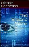 The Shapiro Matrix