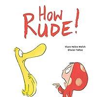 How Rude!