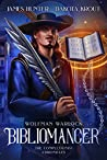Bibliomancer (The Completionist Chronicles: Wolfman Warlock, #1)